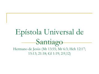 Contenido de la Clase  Epístola  Universal de Santiago