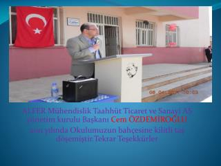 ALFER  Mühendislik Taahhüt Ticaret ve Sanayi AŞ yönetim kurulu Başkanı  Cem  ÖZDEMİROĞLU