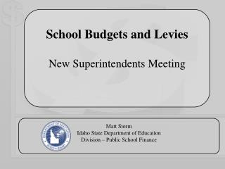 School Budgets and  Levies New Superintendents Meeting