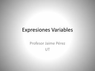 Expresiones Variables