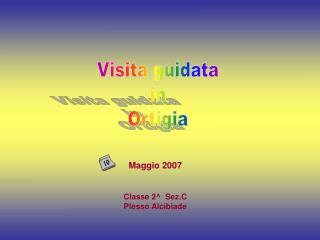 Maggio 2007 Classe 2^  Sez.C Plesso Alcibiade