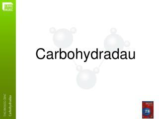 Carbohydradau
