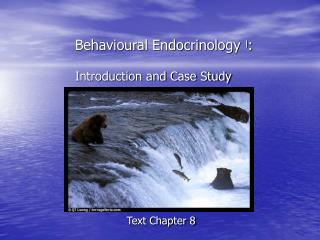Behavioural Endocrinology  ا : Introduction and Case Study