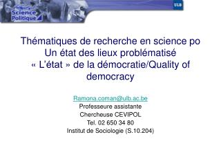 Ramonaan@ulb.ac.be Professeure assistante Chercheuse CEVIPOL  Tel. 02 650 34 80