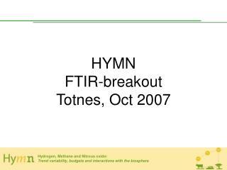 HYMN  FTIR-breakout Totnes, Oct 2007