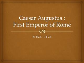 Caesar Augustus : First Emperor of Rome