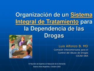 Organización de un  Sistema Integral de Tratamiento  para la Dependencia de las Drogas