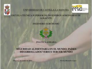POLÍTICA AGRARIA SEGURIDAD ALIMENTARIA EN EL MUNDO: PAÍSES DESARROLLADOS VERSUS TERCER MUNDO