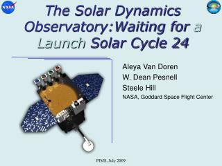 The Solar Dynamics Observatory:Waiting for  a Launch  Solar Cycle 24