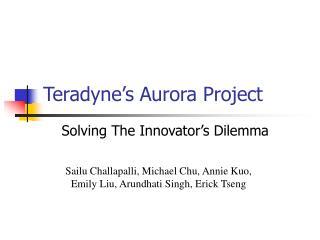 Teradyne s Aurora Project