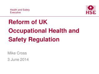 Reform of UK Occupational Health and Safety Regulation