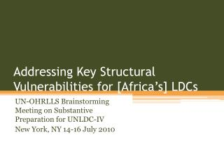 Addressing Key Structural Vulnerabilities for [Africa's] LDCs