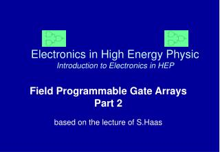 Electronics in High Energy Physic Introduction to Electronics in HEP