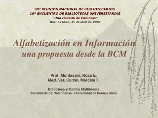 Alfabetizaci�n en Informaci�n una propuesta desde la BCM
