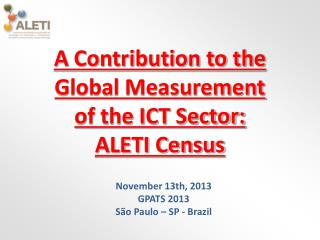 A Contribution to the  Global Measurement  of the ICT Sector:  ALETI Census