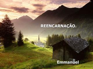 REENCARNA  O.