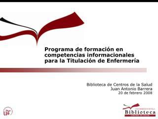 Programa de formación en competencias informacionales para la Titulación de Enfermería