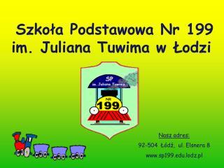 Szko ł a Podstawowa Nr 199  im. Juliana Tuwima w  Ło dzi