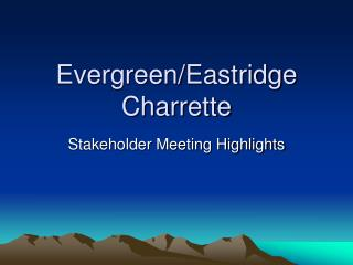 Evergreen/Eastridge Charrette