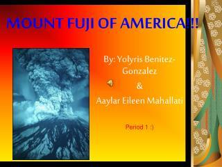 MOUNT FUJI OF AMERICA!!!