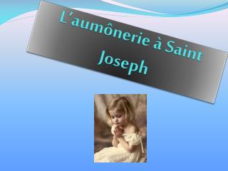 L'aumônerie à Saint Joseph