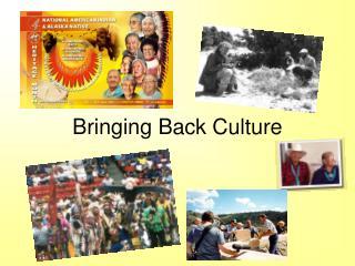 Bringing Back Culture