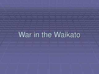 War in the Waikato
