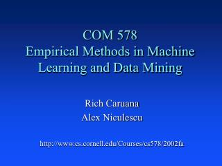 COM 578 Empirical Methods in Machine Learning and Data Mining