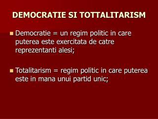 DEMOCRATIE SI TOTTALITARISM