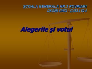 ŞCOALA GENERALĂ NR.3 ROVINARI CULTURA CIVICA – CLASA A VII-A