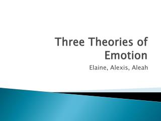 Three Theories of Emotion