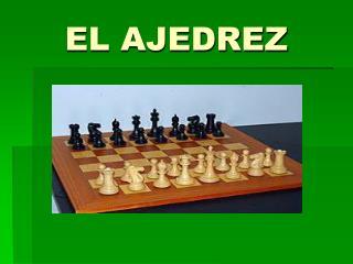 EL AJEDREZ