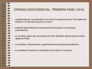 CRONOLOGÍA ESENCIAL. PRIMERA FASE (1914)