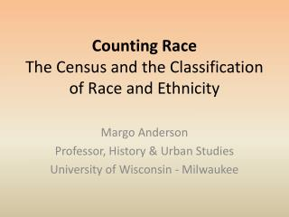 Counting Race The Census and the Classification of Race and Ethnicity
