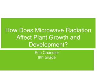 How Does Microwave Radiation Affect Plant Growth and Development?