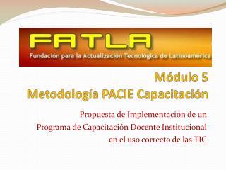 Módulo 5  Metodología PACIE Capacitación