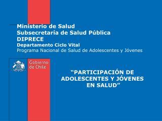 �PARTICIPACI�N DE  ADOLESCENTES Y J�VENES  EN SALUD�