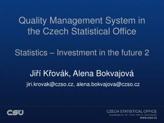 Quality Management System (QMS) in the Czech Statistical Office (CZSO): History, origin