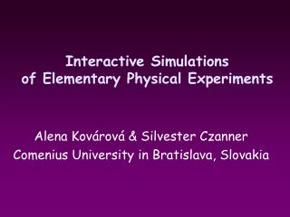 Interactive Simulations of Elementary Physical Experiments