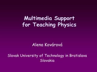 Multimedia Support  for Teaching Physics
