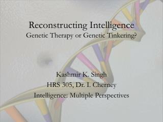Reconstructing Intelligence Genetic Therapy or Genetic Tinkering