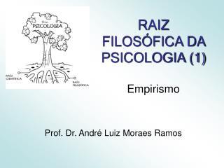 RAIZ  FILOS�FICA DA PSICOLOGIA (1) Empirismo