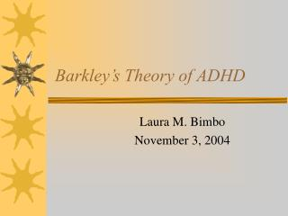 Barkley s Theory of ADHD