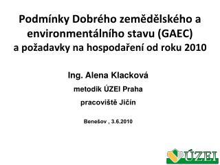 Ing. Alena Klacková metodik ÚZEI Praha pracoviště Jičín