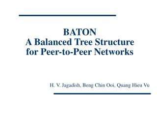 BATON A Balanced Tree Structure  for Peer-to-Peer Networks