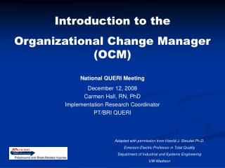 Introduction to the  Organizational Change Manager (OCM) National QUERI Meeting December 12, 2008