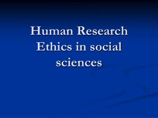 Human Research Ethics in social sciences