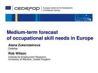 Medium-term forecast  of occupational skill needs in Europe