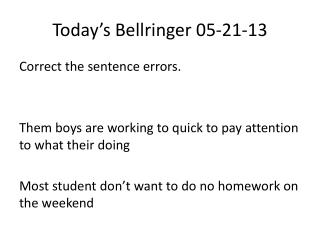 Today's  Bellringer  05-21-13