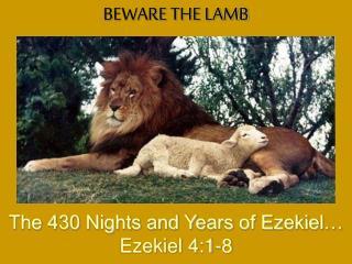 The 430 Nights and Years of Ezekiel… Ezekiel 4:1-8
